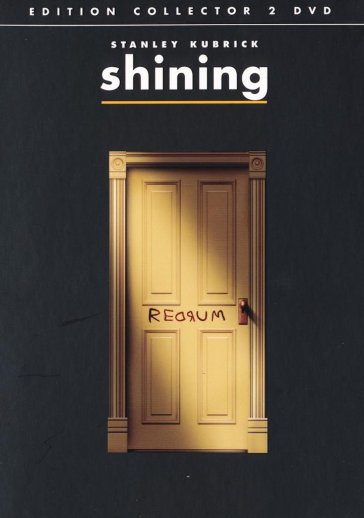 Shining : d'après le roman de Stephen King / Stanley Kubrick | Kubrick, Stanley. Metteur en scène ou réalisateur. Scénariste