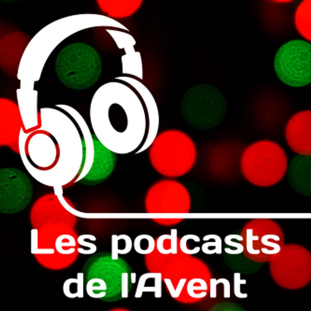 LES PODCASTS DE L'AVENT 2018 |