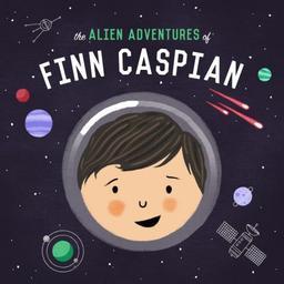 The alien adventures of Finn Caspian / Jonathan Messinger | Messinger, Jonathan. Metteur en scène ou réalisateur. Scénariste