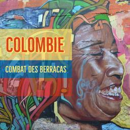 Colombie : le combat des Berracas / Rebecca Gil | Gil, Rebecca. Metteur en scène ou réalisateur