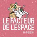 Le facteur de l'espace / Francis Thibault et Alexandre Craig | Thibault, Francis. Metteur en scène ou réalisateur
