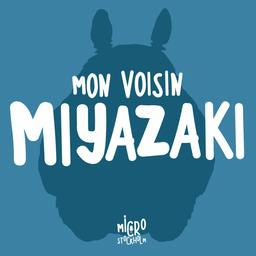 Mon voisin Miyazaki / Martin et Florence | Gamarra, Martin