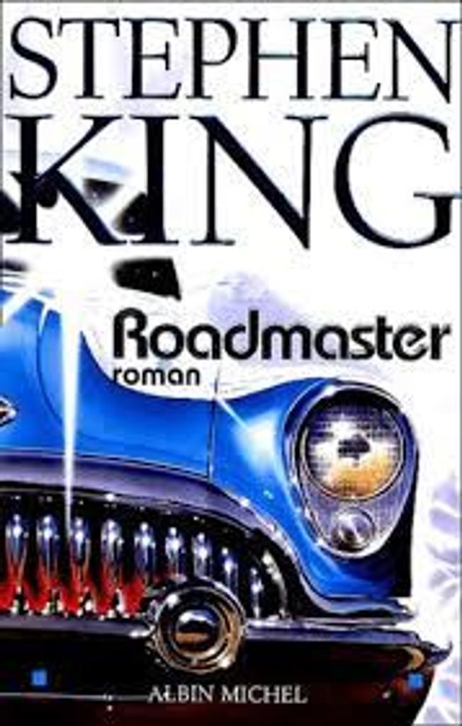 Roadmaster | King, Stephen. Auteur